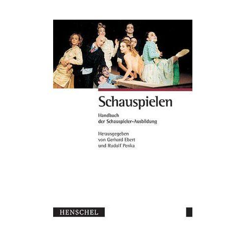 - Schauspielen. Handbuch der Schauspieler- Ausbildung - Preis vom 13.01.2021 05:57:33 h