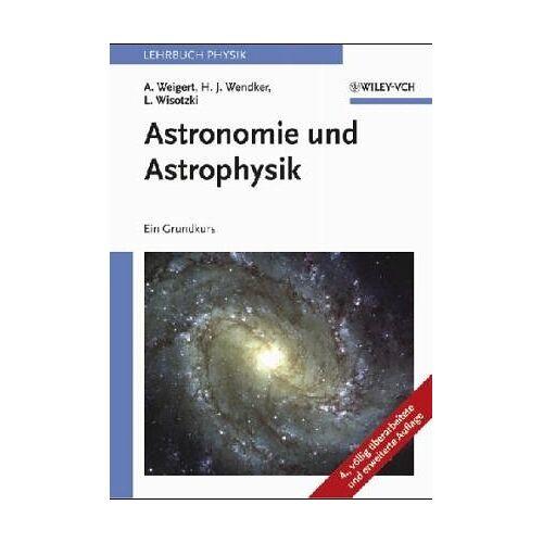 Alfred Weigert - Astronomie und Astrophysik - ein Grundkurs - Preis vom 13.05.2021 04:51:36 h