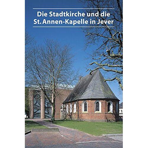 - Die Stadtkirche und die St. Annen-Kapelle in Jever - Preis vom 14.05.2021 04:51:20 h