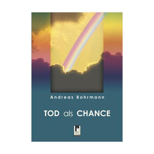 Bohrmann Andreas - Tod als Chance - Preis vom 05.03.2021 05:56:49 h