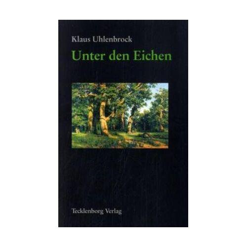 Klaus Uhlenbrock - Unter den Eichen - Preis vom 11.05.2021 04:49:30 h