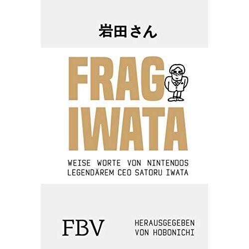 Satoru Iwata - Frag Iwata: Weise Worte von Nintendos legendärem CEO Satoru Iwata - Preis vom 08.05.2021 04:52:27 h