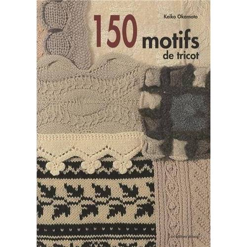 Keiko Okamoto - 150 motifs de tricot - Preis vom 13.04.2021 04:49:48 h
