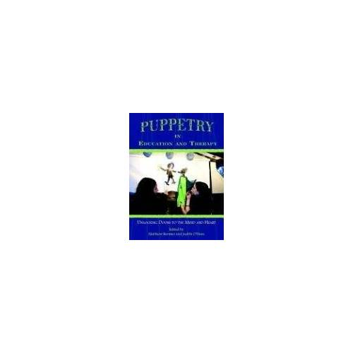Matthew Bernier - Puppetry in Education and Therapy: Unlocking Doors to the Mind and Heart - Preis vom 27.02.2021 06:04:24 h
