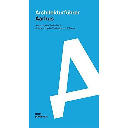 Heiko Weissbach - Architekturführer Aarhus - Preis vom 28.02.2021 06:03:40 h