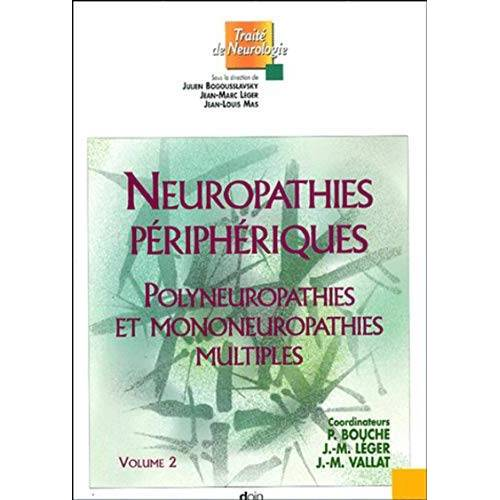 Julien Bogousslavsky - Neuropathies périphériques : Volume 2, Polyneuropathies et mononeuropathies multiples (DOIN) - Preis vom 03.03.2021 05:50:10 h