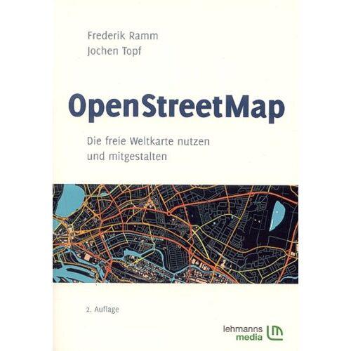 Frederik Ramm - OpenStreetMap: Die freie Weltkarte nutzen und mitgestalten - Preis vom 14.05.2021 04:51:20 h