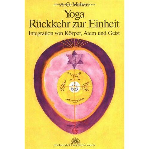 Mohan, A. G. - Yoga - Rückkehr zur Einheit. Integration von Körper, Atem und Geist - Preis vom 17.07.2019 05:54:38 h