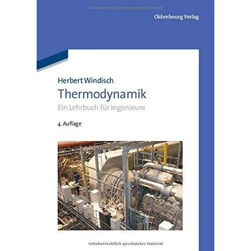 Herbert Windisch - Thermodynamik: Ein Lehrbuch für Ingenieure - Preis vom 12.05.2021 04:50:50 h