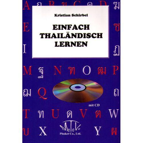 Kristian Schirbel - Einfach Thailändisch lernen - Buch mit CD. Einführungskurs in die thailändische Sprache - Preis vom 23.10.2020 04:53:05 h