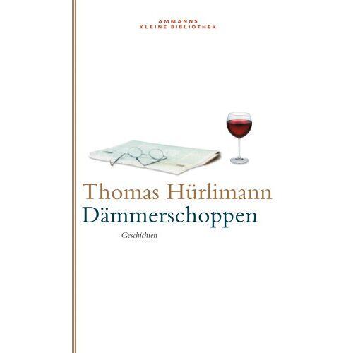 Thomas Hürlimann - Dämmerschoppen: Geschichten - Preis vom 11.05.2021 04:49:30 h
