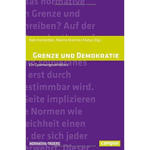 Nele Kortendiek - Grenze und Demokratie: Ein Spannungsverhältnis (Normative Orders) - Preis vom 25.02.2021 06:08:03 h