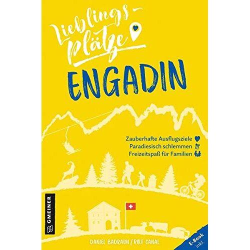 Daniel Badraun - Lieblingsplätze Engadin (Lieblingsplätze im GMEINER-Verlag) - Preis vom 08.04.2021 04:50:19 h