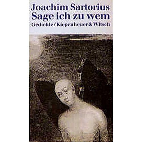Joachim Sartorius - Sage ich zu wem. Gedichte - Preis vom 09.05.2021 04:52:39 h
