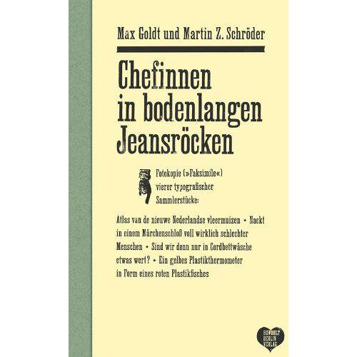 Max Goldt - Chefinnen in bodenlangen Jeansröcken - Preis vom 16.04.2021 04:54:32 h