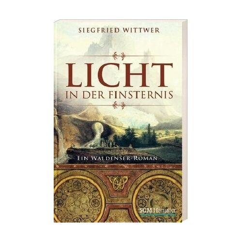 Siegfried Wittwer - Licht in der Finsternis: Ein Waldenser-Roman - Preis vom 20.10.2020 04:55:35 h
