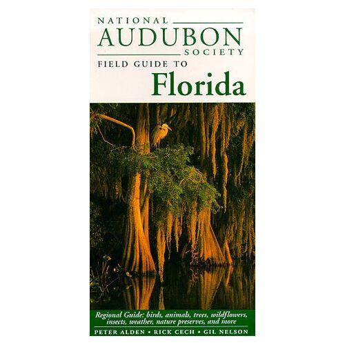 NATIONAL AUDUBON SOCIETY - National Audubon Society Regional Guide to Florida (National Audubon Society Regional Field Guides) - Preis vom 21.04.2021 04:48:01 h