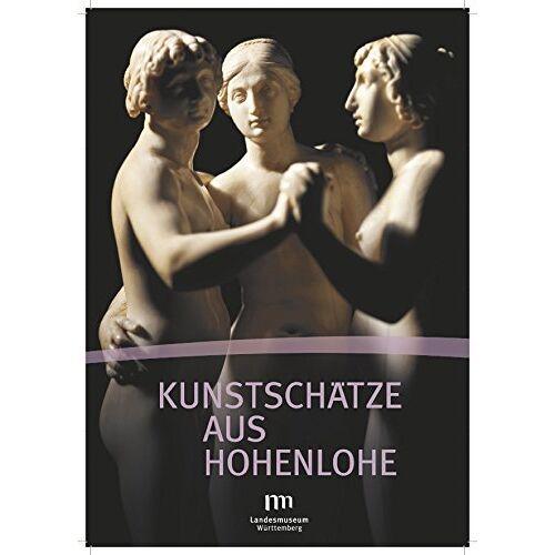 Landesmuseum Württemberg - Kunstschätze aus Hohenlohe - Preis vom 31.03.2020 04:56:10 h