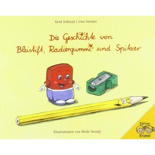 Gerd Sobtzyk - Die Geschichte von Bleistift, Radiergummi und Spitzer - Preis vom 24.01.2020 06:02:04 h