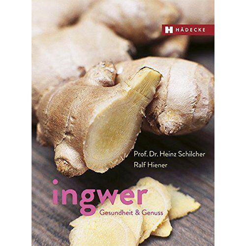 Heinz Schilcher - Ingwer: Gesundheit & Genuss - Preis vom 20.10.2020 04:55:35 h