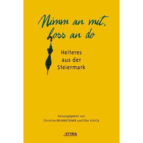 Christine Brunnsteiner - Nimm an mit, los an do: Heiteres aus der Steiermark - Preis vom 20.10.2020 04:55:35 h