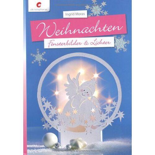 Ingrid Moras - Weihnachten: Fensterbilder & Lichter - Preis vom 23.02.2021 06:05:19 h