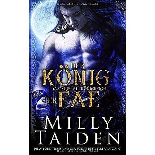 Milly Taiden - Der König Der Fae (Das Kristallkönigreich, Band 1) - Preis vom 13.05.2021 04:51:36 h