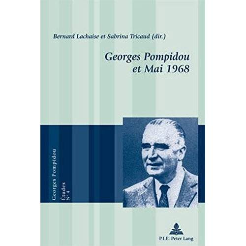 Bernard Lachaise - Georges Pompidou et Mai 1968 (Georges Pompidou - Études) - Preis vom 06.09.2020 04:54:28 h