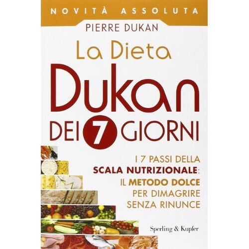 Pierre Dukan - La dieta Dukan dei 7 giorni - Preis vom 06.05.2021 04:54:26 h