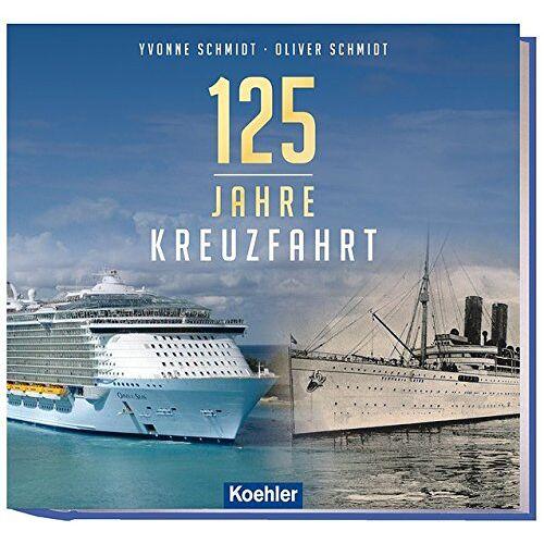 Yvonne Schmidt - 125 Jahre Kreuzfahrt - Preis vom 10.05.2021 04:48:42 h