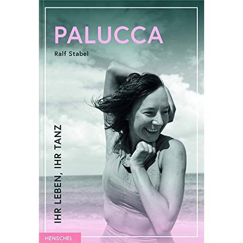 Dr. Ralf Stabel - Palucca: Ihr Leben, ihr Tanz - Preis vom 13.04.2021 04:49:48 h