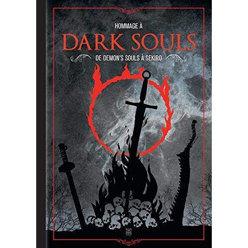 Collectif - Hommage à Dark Souls : De Demon's Souls à Sekiro - Preis vom 09.05.2021 04:52:39 h