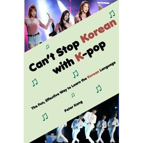 Kang, Mr Peter H - Can't Stop Korean with K-pop: The Fun, Effective Way to Learn the Korean Language - Preis vom 15.04.2021 04:51:42 h