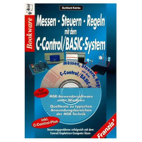 Burkhard Kainka - Messen, Steuern, Regeln mit dem C- Control/ Basic- System - Preis vom 14.04.2021 04:53:30 h