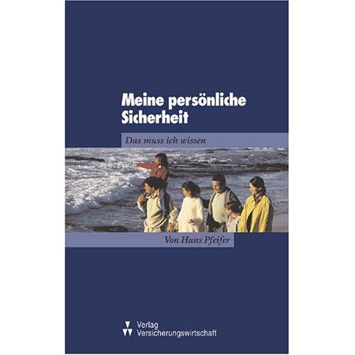 Hans Pfeifer - Meine persönliche Sicherheit: Das muss ich wissen - Preis vom 11.05.2021 04:49:30 h