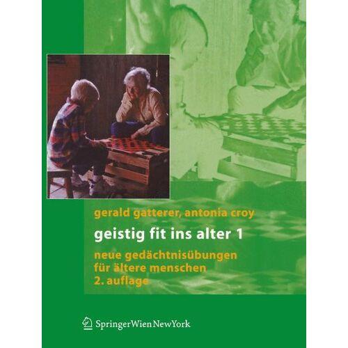Gerald Gatterer - Geistig fit ins Alter 1: Neue Gedächtnisübungen für ältere Menschen - Preis vom 14.05.2021 04:51:20 h