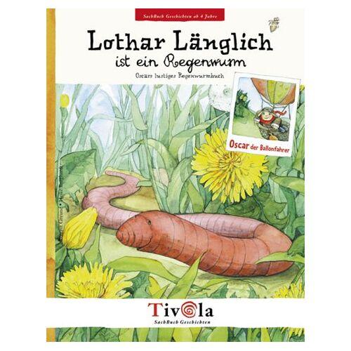 Rotraut Greune - Lothar Länglich ist ein Regenwurm. Ein Sachbuch über Regenwürmer - Preis vom 20.10.2020 04:55:35 h