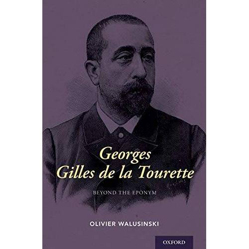 Olivier Walusinski - Walusinski, O: Georges Gilles de la Tourette: Beyond the Eponym - Preis vom 18.04.2021 04:52:10 h