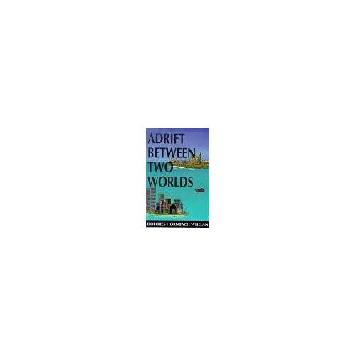 Whelan, Dolores Hornbach - Adrift Between Two Worlds - Preis vom 16.05.2021 04:43:40 h