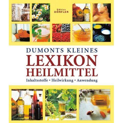 Anne Iburg - Dumonts kleines Lexikon Heilmittel: Inhaltsstoffe, Heilwirkung, Anwendung - Preis vom 26.01.2020 05:58:29 h