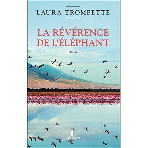 Laura Trompette - La révérence de l'éléphant - Preis vom 28.02.2021 06:03:40 h