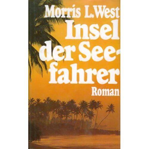 West, Morris L. - Insel der Seefahrer. Ein Südsee- Roman. - Preis vom 04.12.2019 05:54:03 h