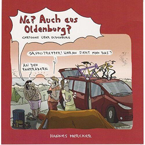 Hannes Mercker - Na? Auch aus Oldenburg?: Cartoons über Oldenburg - Preis vom 11.05.2021 04:49:30 h