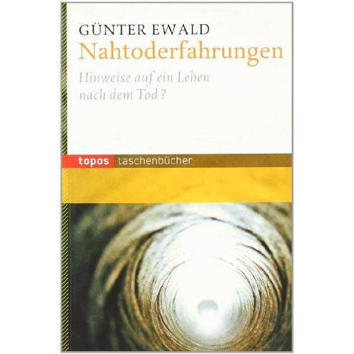Günter Ewald - Nahtoderfahrungen: Hinweise auf ein Leben nach dem Tod? - Preis vom 24.05.2020 05:02:09 h