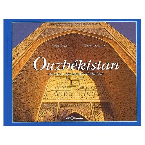 Didier Labouche - Ouzbékistan. Au coeur des routes de la soie - Preis vom 24.10.2020 04:52:40 h
