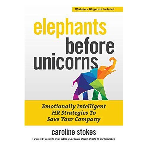 Caroline Stokes - Stokes, C: Elephants Before Unicorns - Preis vom 25.02.2021 06:08:03 h