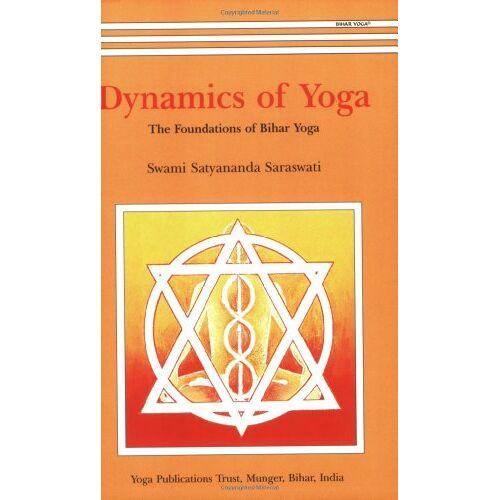 Saraswati, Swami Satyananda - Dynamics of Yoga: The Foundations of Bihar Yoga: The Foundation of Bihar Yoga - Preis vom 14.04.2021 04:53:30 h