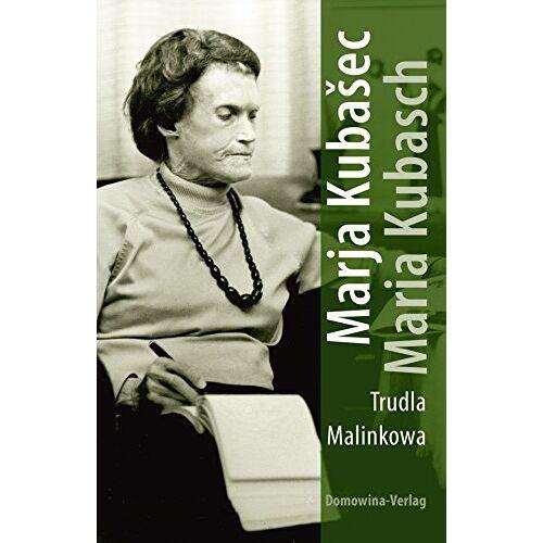 Trudla Malinkowa - Marja Kubasec - Maria Kubasch: Ein Lebensbild - Preis vom 25.01.2021 05:57:21 h