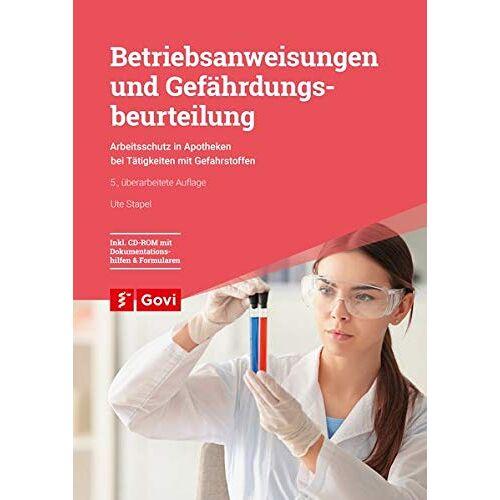 Ute Stapel - Betriebsanweisungen und Gefährdungsbeurteilung: Arbeitsschutz in Apotheken bei Tätigkeiten mit Gefahrstoffen (Govi) - Preis vom 20.10.2020 04:55:35 h