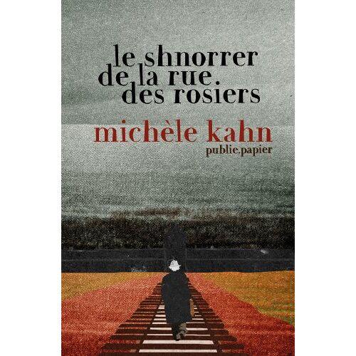 Michèle Kahn - Le Shnorrer de la rue des Rosiers (PN.TEMPS REEL) - Preis vom 12.05.2021 04:50:50 h